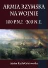Armia rzymska na wojnie 100 p.n.e.-200 n.e.