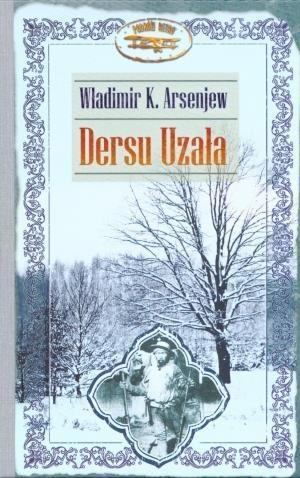 Dersu Uzała Arsenjew Władimir K.