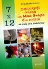 7 x 12 propozycji kazań na Msze Święte dla rodzin na cały rok kościelny
