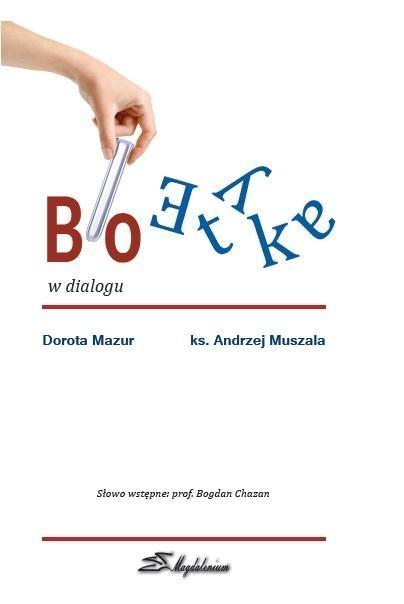Bioetyka w dialogu Dorota Mazur, ks. Andrzej Muszala