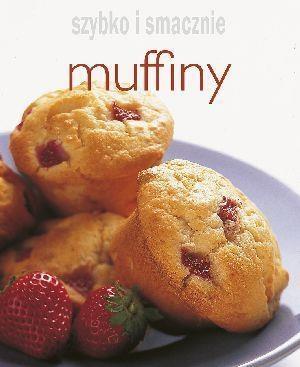 Muffiny. Szybko i smacznie praca zbiorowa