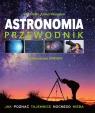 Astronomia Przewodnik Jak poznać tajemnice nocnego nieba Gater Will, Vamplew Anton