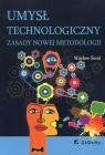 Umysł technologiczny Zasady nowej metodologii Śmid Wacław