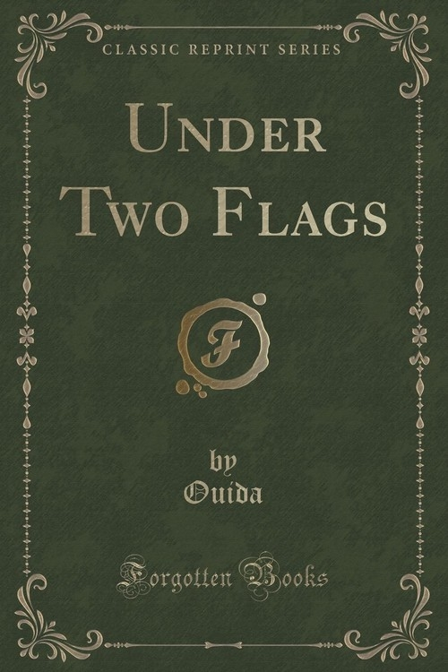 Under Two Flags (Classic Reprint) Ouida Ouida