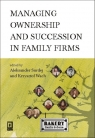Managing ownership and succession in family firms  Surdej Aleksander, Wach Krzysztof