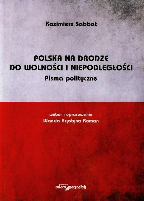 Polska na drodze do wolności i niepodległości Roman Wanda Krystyna