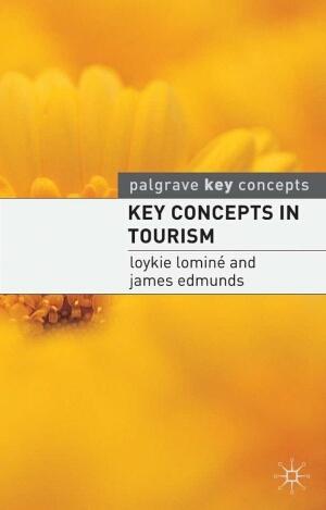 Key Concepts in Tourism James Edmunds, Loykie Lomine