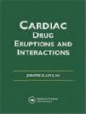 Cardiac Drug Eruptions and Interactions Jerome Z. Litt, Jerome Litt