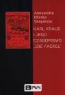 Karl Kraus i jego czasopismo Die Fackel (Uszkodzona okładka) Stepanów Aleksandra Monika