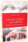 Od poczatku na zawsze , Grygiel Stanisław