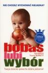 Bobas lubi wybór<br />Nie chcesz wychować niejadka? Twoje dziecko pokocha