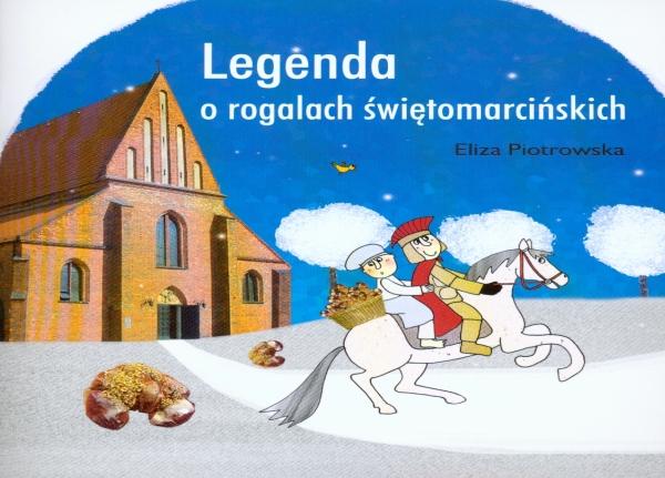 Legenda o rogalach świętomarcińskich Piotrowska Eliza