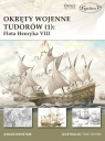 Okręty wojenne Tudorów (1) Flota Henryka VIII