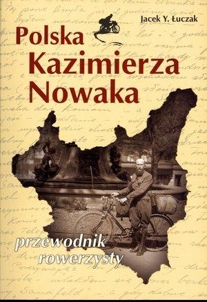 Polska Kazimierza Nowaka Przewodnik rowerzysty Łuczak Jacek Y.