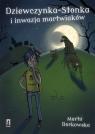 Dziewczynka-Stonka i inwazja martwiaków Borkowska Marta