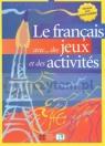 Le francais avec... des jeux et des activites 2 pre-intermediaire