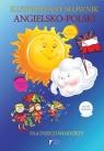 Ilustrowany słownik angielsko-polski dla dzieci i młodzieży