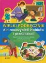 Wielki podręcznik dla nauczycieli żłobków i przedszkoli