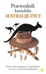 Przewodnik ksenofoba Australijczycy Hunt Ken, Taylor Mike