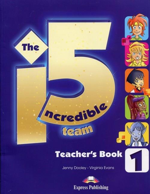 The Incredible 5 Team 1 Teacher's Book + kod i-ebook Dooley Jenny, Evans Virginia