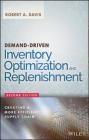 Demand-Driven Inventory Optimization and Replenishment Robert Davis