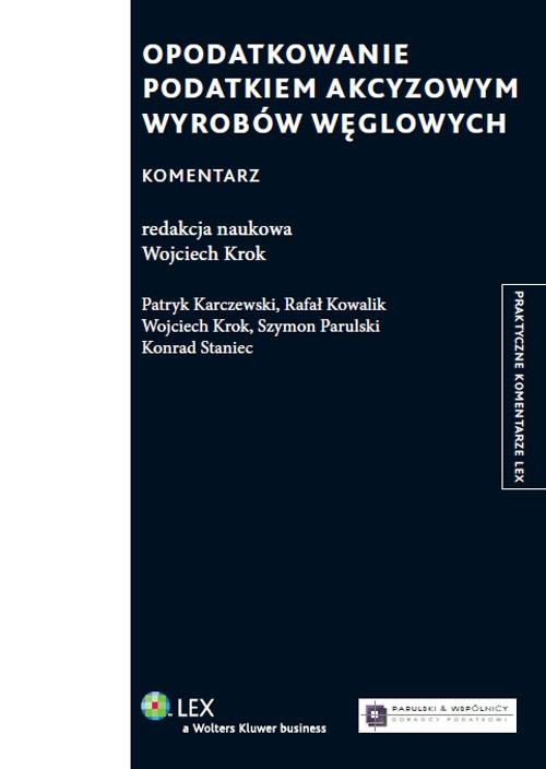 Opodatkowanie podatkiem akcyzowym wyrobów węglowych Karczewski Patryk, Kowalik Rafał, Krok Wojciech