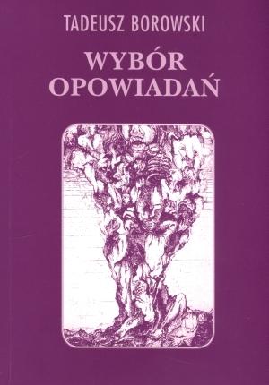 Wybór opowiadań Tadeusz Borowski