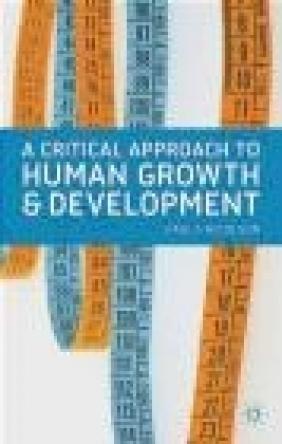A Critical Approach to Human Growth and Development Paula Nicolson