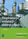 Eksploatacja instalacji elektrycznych Podręcznik do nauki zawodu Technik Tokarz Michał , Lip Łukasz