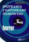 Spotkania z gatunkami filmowymi Horror