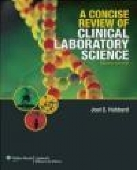 A Concise Review of Clinical Laboratory Science Joel D. Hubbard