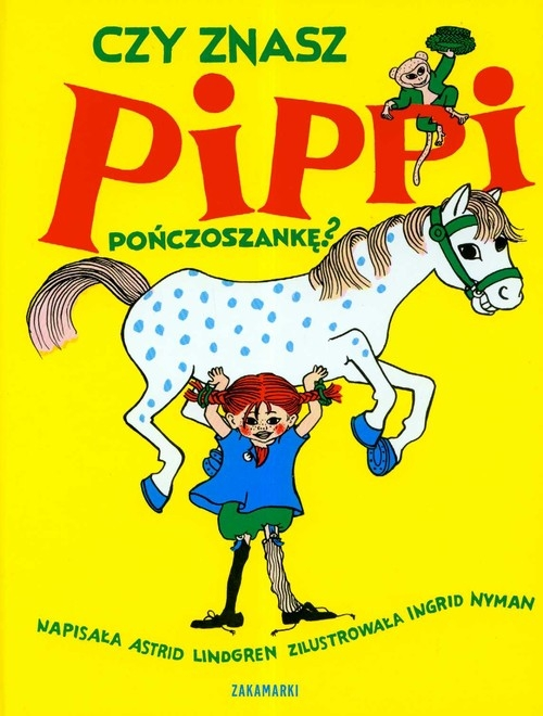 Czy znasz Pippi Pończoszankę? Lindgren Astrid
