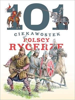101 ciekawostek. Polscy rycerze Krzysztof Wiśniewski