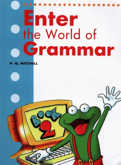 Enter the World of Grammar 2 Student's Book Mitchell H.Q.