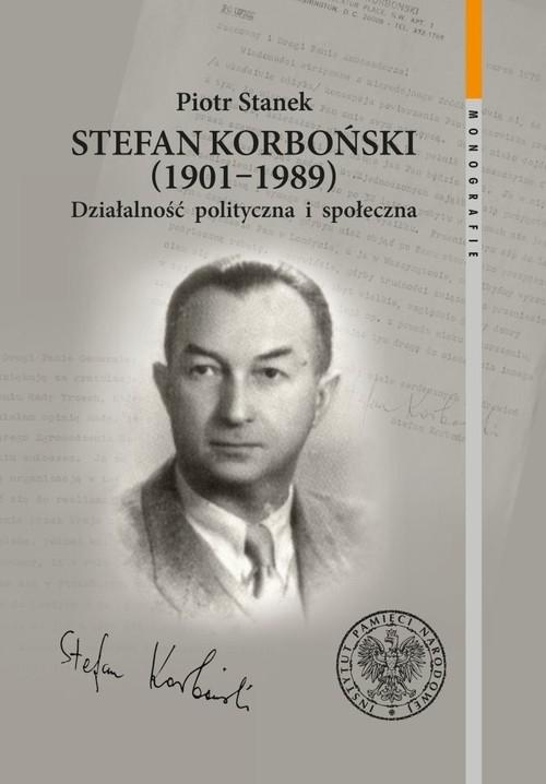 Stefan Korboński 1901-1989 Stanek Piotr