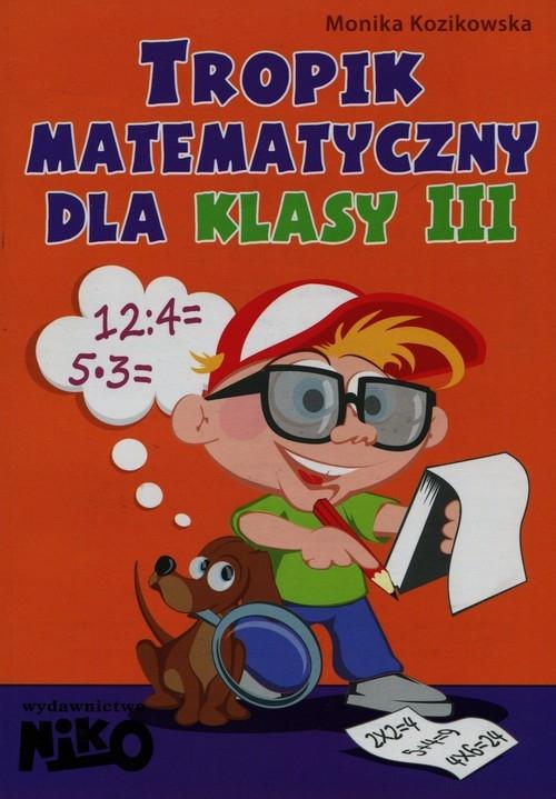 Tropik matematyczny dla klasy 3 Kozikowska Monika