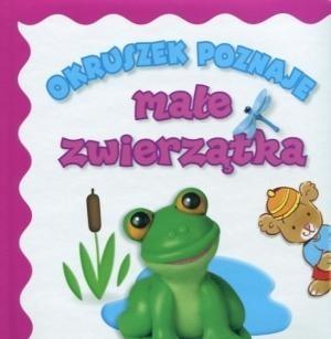 Okruszek poznaje małe zwierzątka Wiśniewska Anna