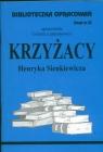 Biblioteczka Opracowań Krzyżacy Henryka Senkiewicza