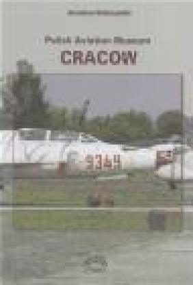 Polish Aviation Museum Cracow Jarosław Dobrzyński