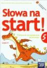 Słowa na start 5 Podręcznik do kształcenia językowego część 2