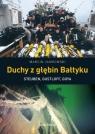 Duchy z głębin Steuben, Gustloff, Goya Jamkowski Marcin