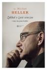 Zakład o życie wieczne i inne kazania krótkie Heller Michał