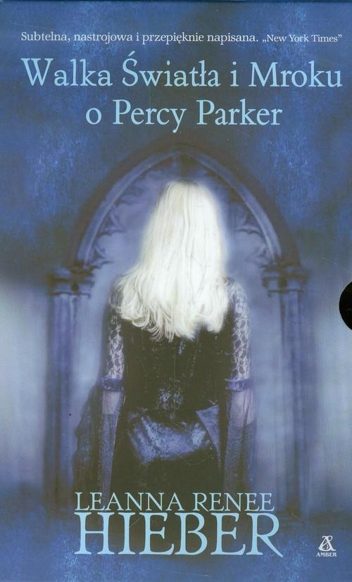 Dziwna i piękna opowieść o Percy Parker / Walka Światła i Mroku o Percy Parker Hieber Leanna Renee