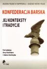 Konfederacja Barska Jej konteksty i tradycje