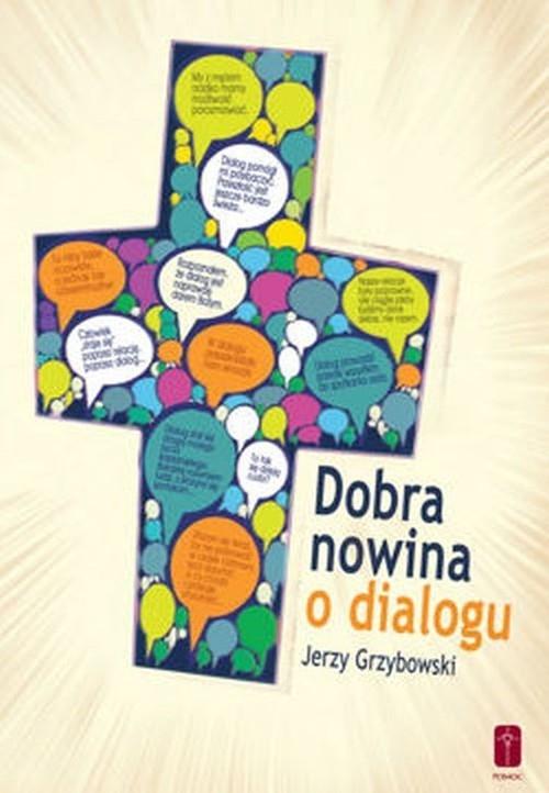 Dobra nowina o dialogu Grzybowski Jerzy