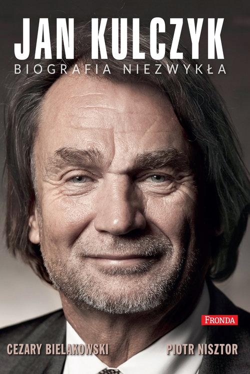 Jan Kulczyk Biografia niezwykła Bielakowski Cezary, Nisztor Piotr