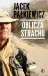 Oblicza strachu  Pałkiewicz Jacek