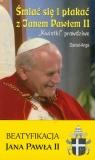 Śmiać się i płakać z Janem Pawłem II nowe
