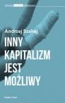 Inny kapitalizm jest możliwy  Szahaj Andrzej