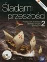 Śladami przeszłości 2 Historia Podręcznik z płytą CD